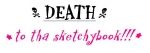 'Death to the Sketchbooks' by