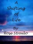 A Shifting of Life