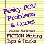 Pesky POV-Problems & Cures