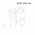 'Eviler than you' by