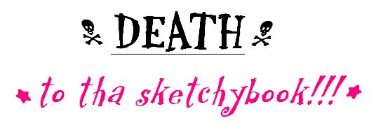 Death to the Sketchbooks