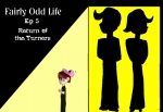 Fairly Odd Life ep5  Return of