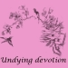 Undying devotion